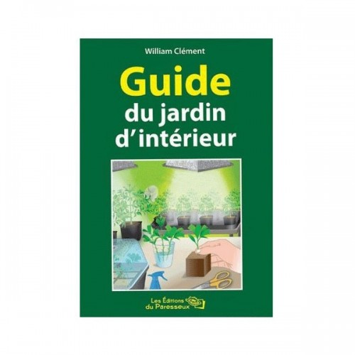 Guide du jardinage d 39 int rieur william cl ment for Jardinage d interieur